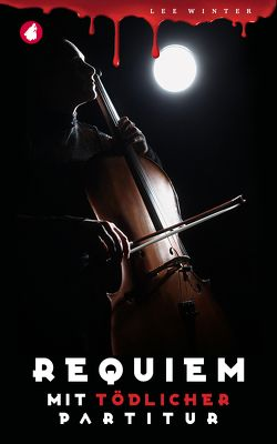 Requiem mit tödlicher Partitur von Winter,  Lee