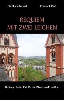 Requiem mit zwei Leichen von Fuckert,  Christiane, Kloft,  Christoph