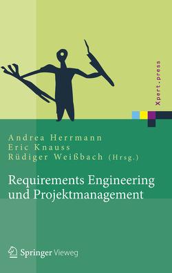 Requirements Engineering und Projektmanagement von Fahney,  Ralf, Gartung,  Thomas, Glunde,  Jörg, Herrmann,  Andrea, Hoffmann,  Anne, Knauss,  Eric, Valentini,  Uwe, Weissbach,  Rüdiger