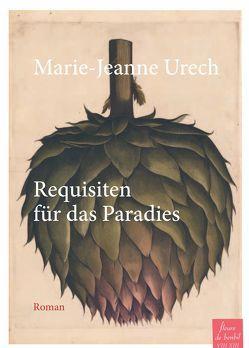 Requisiten für das Paradies von Steinitz,  Claudia, Urech,  Marie-Jeanne