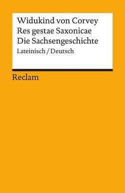 Res gestae Saxonicae / Die Sachsengeschichte von Rotter,  Ekkehart, Schneidmüller,  Bernd, Widukind von Corvey