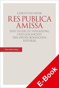 Res publica amissa von Meier,  Christian