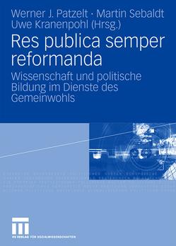Res publica semper reformanda von Gast,  Henrik, Kranenpohl,  Uwe, Nerb,  Tobias, Patzelt,  Werner J., Sebaldt,  Martin, Zeitler,  Benjamin