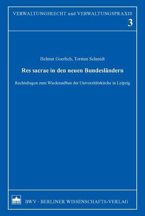 Res sacrae in den neuen Bundesländern von Goerlich,  Helmut, Link,  Christoph, Schmidt,  Torsten