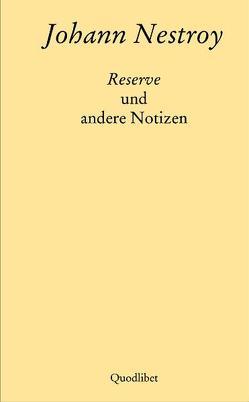Reserve und andere Notizen von Nestroy,  Johann, Yates,  W Edgar