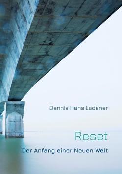 Reset von Ladener,  Dennis Hans