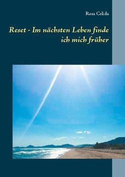 Reset – Im nächsten Leben finde ich mich früher von Celida,  Rosa