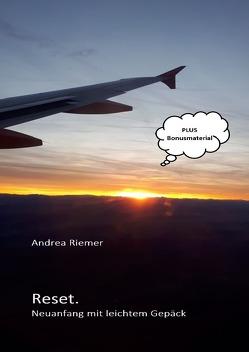 Reset. Neuanfang mit leichtem Gepäck von Riemer,  Andrea