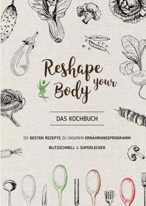 Reshape your Body – Das Kochbuch von Roediger,  Claudia