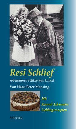 Resi Schlief, Adenauers Stütze aus Unkel von Mensing,  Hans Peter