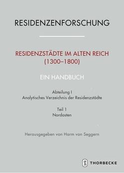 Residenzstädte im Alten Reich (1300-1800). Ein Handbuch von Seggern,  Harm von