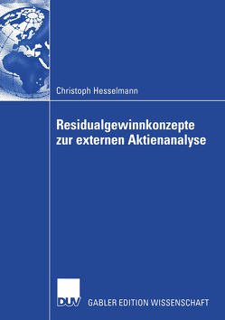Residualgewinnkonzepte zur externen Aktienanalyse von Hesselmann,  Christoph, Steiner,  Prof. Dr. Manfred