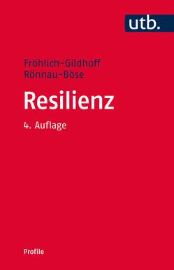 Resilienz von Fröhlich-Gildhoff,  Klaus, Rönnau-Böse,  Maike