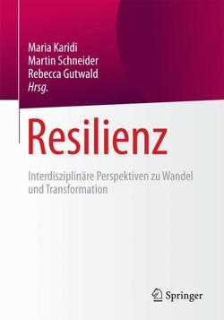 Resilienz von Gutwald,  Rebecca, Karidi,  Maria, Schneider,  Martin