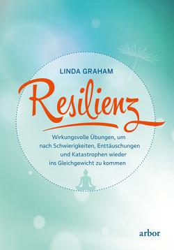 Resilienz von Bongartz,  Sabine, Graham,  Linda