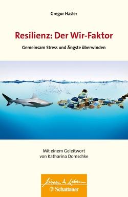 Resilienz: Der Wir-Faktor von Domschke,  Katharina, Hasler,  Gregor