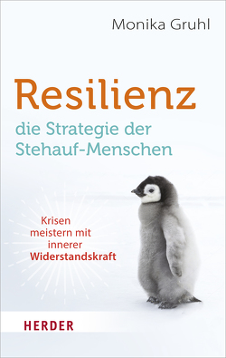 Resilienz – die Strategie der Stehauf-Menschen von Gruhl,  Monika