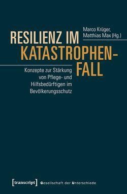 Resilienz im Katastrophenfall von Krüger,  Marco, Max,  Matthias