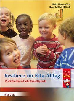 Resilienz im Kita-Alltag von Fröhlich-Gildhoff,  Klaus, Rönnau-Böse,  Maike, Schmidt,  Hartmut W.