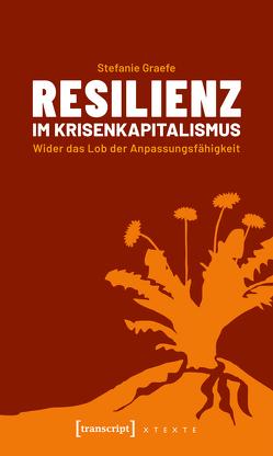 Resilienz im Krisenkapitalismus von Graefe,  Stefanie