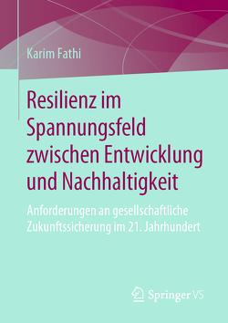 Resilienz im Spannungsfeld zwischen Entwicklung und Nachhaltigkeit von Fathi,  Karim