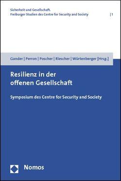 Resilienz in der offenen Gesellschaft von Gander,  Hans Helmuth, Perron,  Walter, Poscher,  Ralf, Riescher,  Gisela, Würtenberger,  Thomas