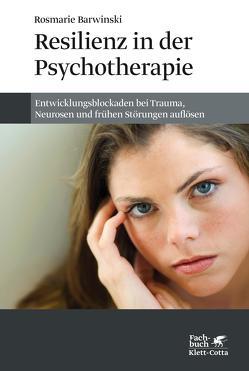 Resilienz in der Psychotherapie von Barwinski,  Rosmarie