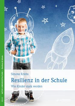 Resilienz in der Schule von Kriebs,  Simone