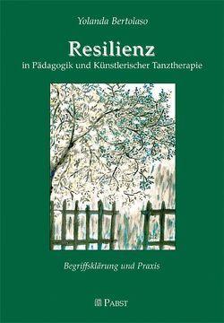 Resilienz in Pädagogik und Künstlerischer Tanztherapie von Bertolaso,  Yolanda