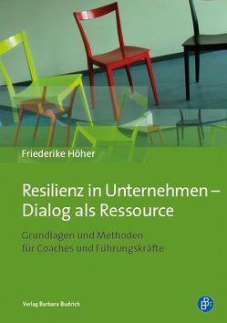 Menschliche Resilienz in Unternehmen – Dialog als Ressource von Höher,  Friederike