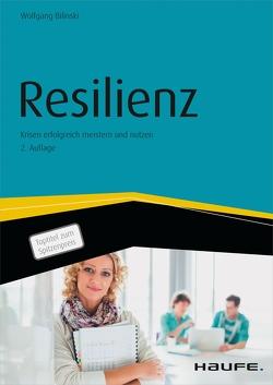 Resilienz – Krisen erfolgreich meistern und nutzen von Bilinski,  Wolfgang