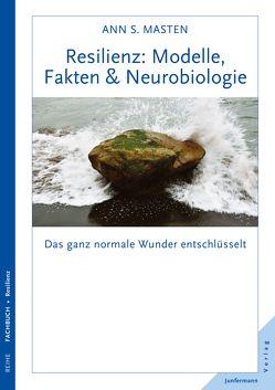 Resilienz: Modelle, Fakten & Neurobiologie von Campisi,  Claudia, Masten,  Ann S.