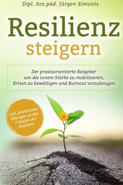Resilienz steigern von Simonis,  Dipl. Soz. päd. Jürgen