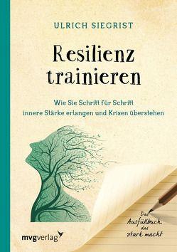 Resilienz trainieren von Siegrist,  Ulrich