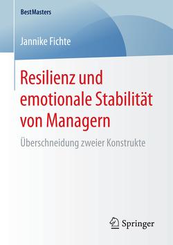 Resilienz und emotionale Stabilität von Managern von Fichte,  Jannike