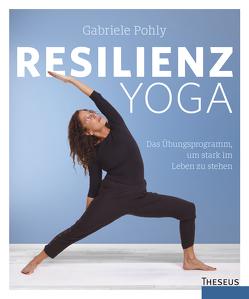 Resilienz Yoga von Pohly,  Gabriele