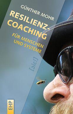 Resilienzcoaching für Menschen und Systeme von Mohr,  Günther