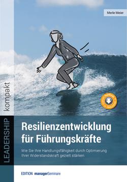 Resilienzentwicklung für Führungskräfte von Meier,  Merle