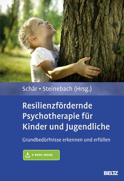 Resilienzfördernde Psychotherapie für Kinder und Jugendliche von Schär,  Marcel, Steinebach,  Christoph