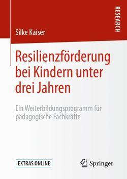 Resilienzförderung bei Kindern unter drei Jahren von Kaiser,  Silke