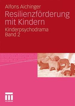 Resilienzförderung mit Kindern von Aichinger,  Alfons