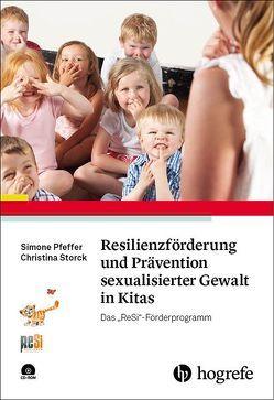 Resilienzförderung und Prävention sexualisierter Gewalt in Kitas von Pfeffer,  Simone, Storck,  Christina