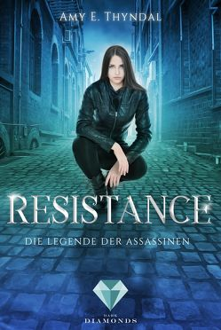 Resistance (Die Legende der Assassinen 2) von Thyndal,  Amy Erin