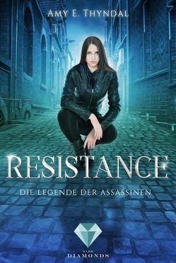 Resistance (Die Legende der Assassinen 2) von Thyndal,  Amy Erin