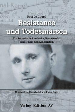 Résistance und Todesmarsch von Dietz,  Pierre, Le Goupil,  Paul