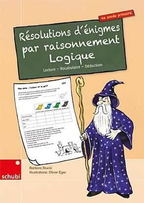 Résolutions d'énigmes / Résolutions d'énigmes par raisonnement Logique von Stucki,  Barbara