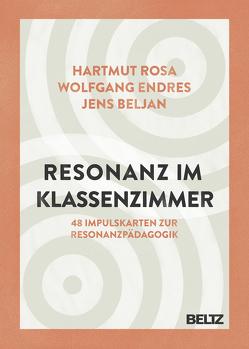 Resonanz im Klassenzimmer von Beljan,  Jens, Endres,  Wolfgang, Rosa,  Hartmut