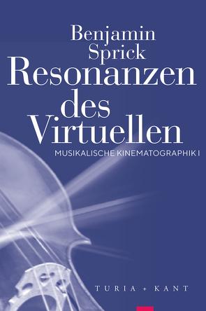 Resonanzen des Virtuellen von Sprick,  Benjamin