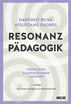 Resonanzpädagogik von Endres,  Wolfgang, Kahl,  Reinhard, Rosa,  Hartmut