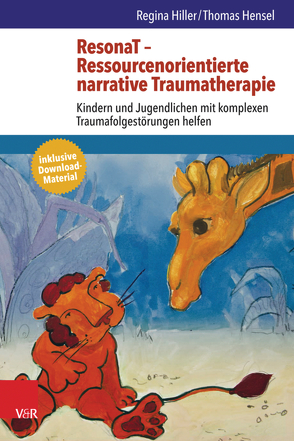 ResonaT – Ressourcenorientierte narrative Traumatherapie von Hensel,  Thomas, Hiller,  Regina